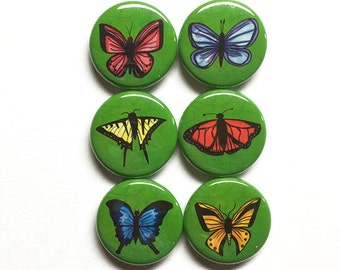 Butterfly Magnets or Butterfly Pins - 1 inch pinback buttons set or fridge magnet set - butterflies bugs or  insect button badges or magnets