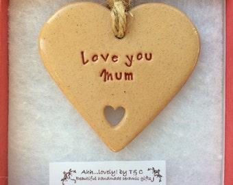 Love you Mum handmade ceramic hanging heart, perfect gift