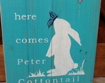 Here comes Peter cottontail, Easter Pallet sign with butterfly and banner