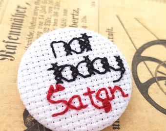 Not Today Satan-pin badge-Cross Stitch-Drag Race-Bianca Del Rio-pin game-pinback-drag queen-Fan art pin-Flair-Sarcasm-Funny Pin-Lapel PIn