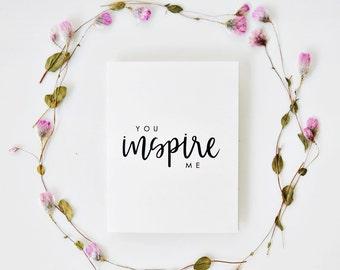 You Inspire Me Card, Thank You Card, Gratitude Card, Calligraphy Card, Hand Lettered Card, Teacher Card, Mentor Card  / A2 / Blank Inside