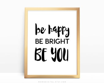 Wonderful SALE   Be Happy Be Bright Be You, Motivational Poster, Inspirational Quote,  Handlettering