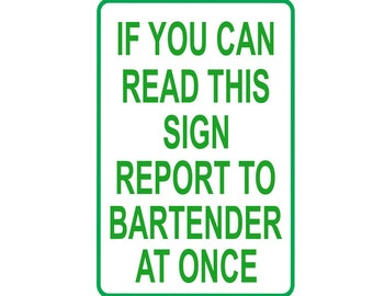 Report to Bartender Sign