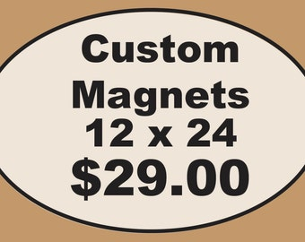 Magnetic Signs (2)  - 12 x 24 inches