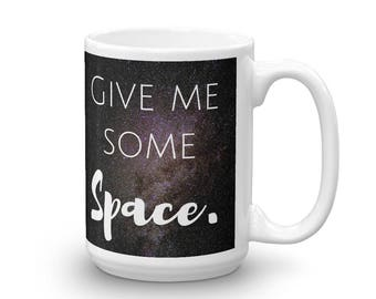 Give Me Some Space Galaxy Mug Made in the USA