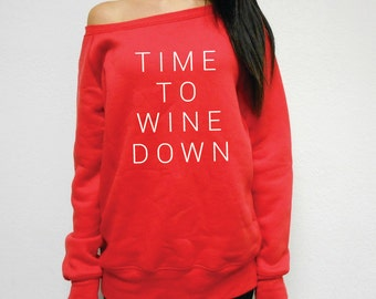 Time To Wine Down Sweatshirt. Womens Wine Sweatshirt. Pino Sweater. Vino Sweater. Wine Off Shoulder Shirt. Wine Shirt. Gift For Wine Lover yMEny7yvzv