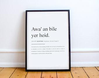 "Scottish Proverb Print ""Awa' an bile yer heid."" High Quality Print"