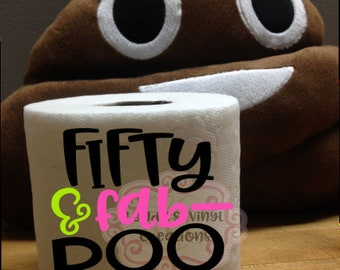 Funny Toilet Paper - Fifty and Fab Poo -lous//Birthday