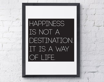 "Typography Poster ""Happiness Is Not A Destination. It Is A Way Of Life."" Motivational Inspirational Quote Happy Print Wall Art Home Decor"