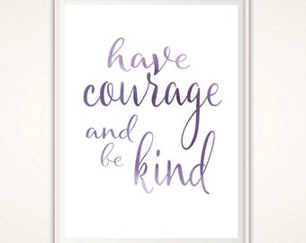 Have Courage and Be Kind Print, Cinderella Quotes, PRINTABLE, Be Kind Sign, Nursery Wall Art, Have Courage Print, Cinderella Print, Wall Art