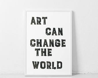 Art can change the world PRINTABLE | Art quote Poster typography wall art | Minimalist art print | Typography artwork modern print decor