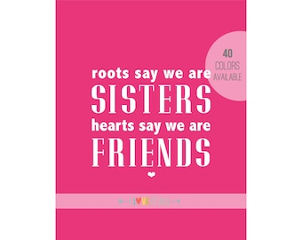 Sisters and Friends Art Print, Hearts, Sister Love Quote, Birthday Gift, Mother's Day Gift, Gift for Mom, Gift for Sister, Adoption Art
