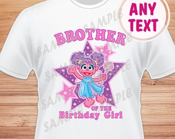 Brother of the Birthday Girl. Sesame Street Abby Cadabby Digital File. Printable Iron on Transfer. Family Birthday Shirts. Abby Instant