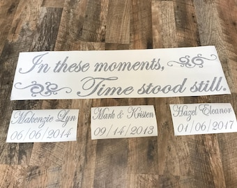 In these moments time stood still wall decal