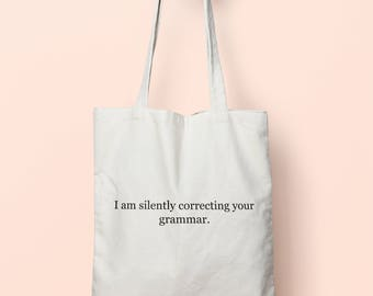 I Am Silently Correcting Your Grammar Tote Bag Long Handles TB0061