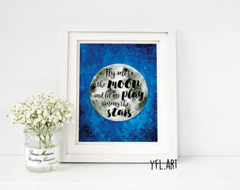 Fly me to the moon, Moon Poster,  Fly me to the moon and let me play among the stars, Nursery moon art- Typography - Moon and stars