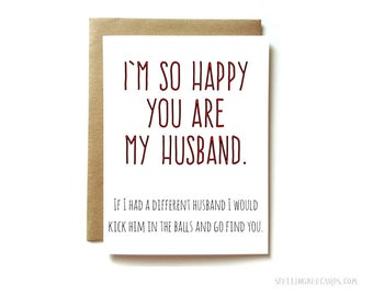 funny anniversary card for husband, husband love card, birthday card for husband, so happy you are my husband