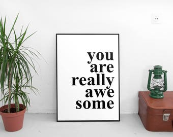 You are really awesome, Inspirational poster, Motivational quote, typography print, awesome, Gifts for Her, Home Décor, Instant download