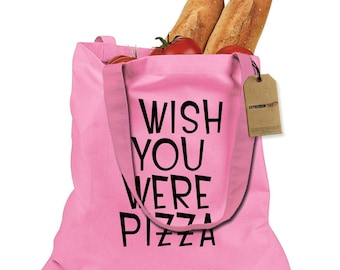I Wish You Were Pizza Shopping Tote Bag