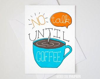 No Talk Until Coffee Greeting Card - Friendship Card - Couple Card