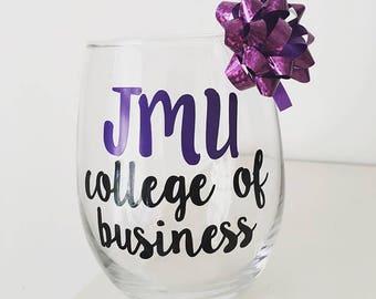 JMU College of Business Wine Glass / JMU Graduation Gift / JMU Gifts