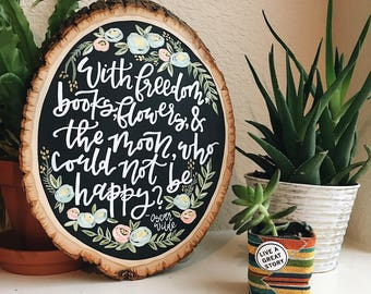 Hand lettered Wood Slice | Floral Wreath Painting | Wooden Slice Artwork | Oscar Wilde Quote Modern Calligraphy