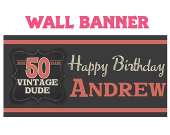 Vintage Dude Happy Birthday Banner  ~ Happy 50th Birthday Personalized Party Banners- Custom Banners, Milestone Banners