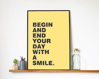 "Art Download ""begin and end your day with a smile"" Print Art Work and Inspirational Quote Motivational Digital Posters Prints Art Typography"