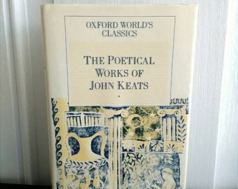 John Keats, The Poetical Works, 1987 Oxford World Classics Keats Poetry Collection