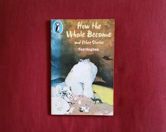 Ted Hughes - How the Whale Became and Other Stories (Puffin Books 1974)