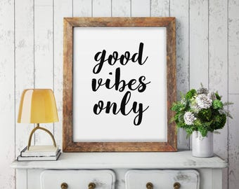 Good Vibes Only Print, Good Vibes Only Quote, Motivational Print, Inspirational Quote, Typography Print, Digital Print, Home Decor, Word Art