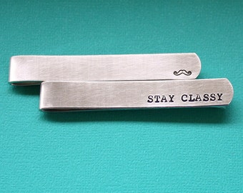 Hand Stamped Tie Bar - Personalized Tie Clip - Custom Dad Gift - Stay Classy - Mustache - Fathers Day Gift