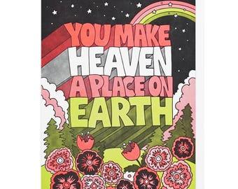 You Make Heaven A Place On Earth Letterpress Card