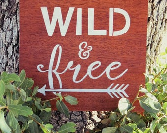 "Hand Painted Rustic Bohemian ""Wild & Free"" Reclaimed Mahogany Wood Sign"