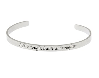 "Stainless Steel ""Life Is Tough, But I Am Tougher"" Inspirational Bracelet, Motivational Bracelet"