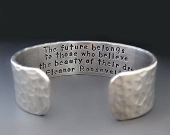 Silver Hand Stamped Inspirational Quote Bracelet / Eleanor Roosevelt / The Future Belongs To Those Who Believe / Graduation Gift / Birthday