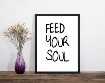 Feed Your Soul. Wall Art, Modern Art Print, Typography Poster, Scandinavian Art, Minimalist Print, Home Decor, Wall Art, Prints Wall Art