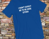 Funny T-Shirt I Didn'...