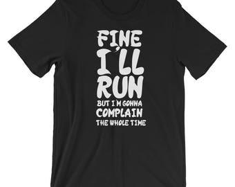 Fine I'll Run T-shirt Funny Runner Tee