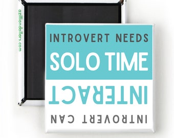 Introvert Needs Solo Time/ Introvert Can Interact; Gift for Introvert; Fridge Magnet; Psychology Humor; Comic Art;