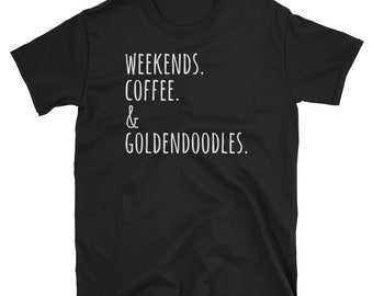 Weekends Coffee And Goldendoodles T-Shirt, Funny Goldendoodle Shirt, Cute Dog Gift Tee