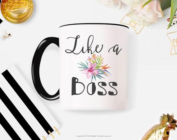 Like a Boss Mug, Boss Gift, Graduation Gift, Christmas Gift, Christmas Present, Best Friend Gift, Birthday Gift, Tea Mug, Gift for Boss 31G