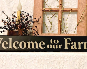 Welcome to our Farm - Primitive Country Painted Wall Sign, Country decor, Wall Decor, Farm Sign, Farm Decor, Farmhouse decor, farmhouse sign