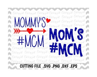 Mom's MCM, Mommy's MCM, Svg-Png-Eps-Dxf- Files for cutting machines Cameo/ Cricut and More.