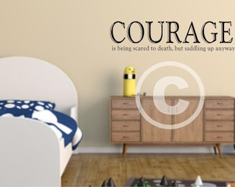 Vinyl wall decal quote Courage is being scared to death but saddling up anyways  Decal  Western   FREE Shipping in the  Cont US B31