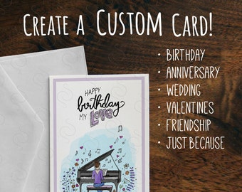 Create A Custom Card - Custom Birthday Card - Custom Anniversary Card - Custom Valentine Card -Custom Just Because Card-CREATE A CUSTOM CARD