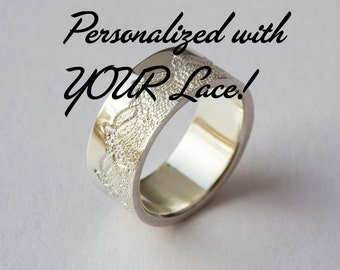 Personalized Wedding Ring with YOUR Lace, Custom Wedding Band, Custom Anniversary Ring, Personalized Gold Ring, Personalized Platinum Ring