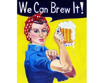Rosie the Riveter Parody, We Can Brew It, Woman Brewing, We Can Do It Beer Poster, Gift for Female Brewer, Pink Boots Society, Gift for Her