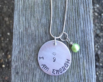 I am enough jewelry- Semi-colon jewelry- inspirational necklace-