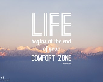 Life begins at the end of your comfort zone - quote on himalaya mountain photo